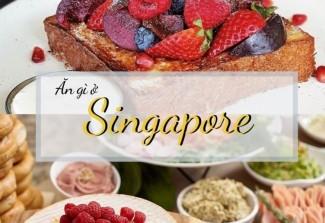 6 món ăn phải thử khi đến Singapore